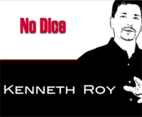 Kenneth Roy NO DICE